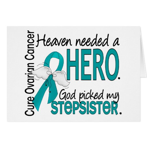 Heaven Needed a Hero Stepsister Ovarian Cancer Greeting Cards
