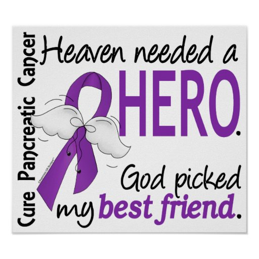 Heaven Needed Hero Best Friend Pancreatic Cancer Posters