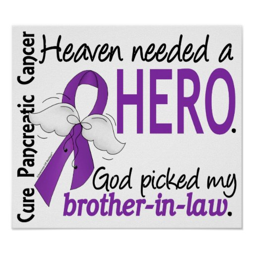 Heaven Needed Hero Brother-In-Law Pancreatic Cance Poster