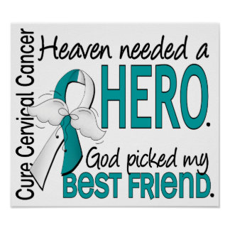 Heaven Needed Hero Cervical Cancer Best Friend Poster