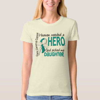 Heaven Needed Hero Cervical Cancer Daughter Tee Shirt