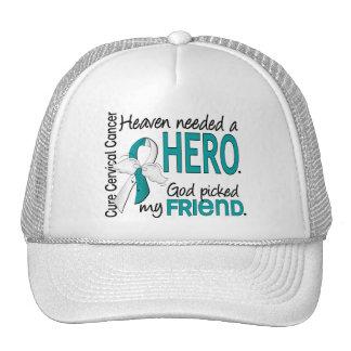 Heaven Needed Hero Cervical Cancer Friend Trucker Hat