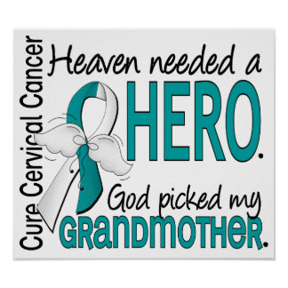 Heaven Needed Hero Cervical Cancer Grandmother Print