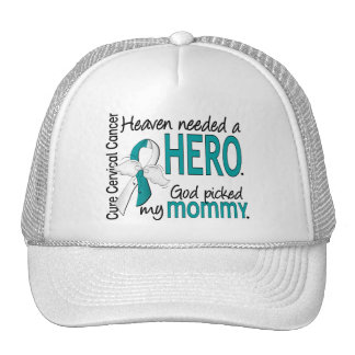 Heaven Needed Hero Cervical Cancer Mommy Trucker Hat