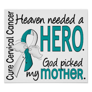 Heaven Needed Hero Cervical Cancer Mother Posters