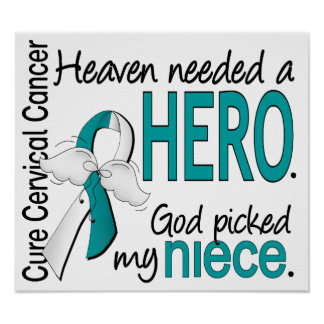 Heaven Needed Hero Cervical Cancer Niece Print