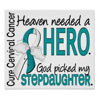 Heaven Needed Hero Cervical Cancer Stepdaughter Posters