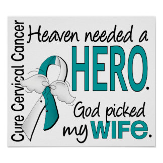 Heaven Needed Hero Cervical Cancer Wife Posters