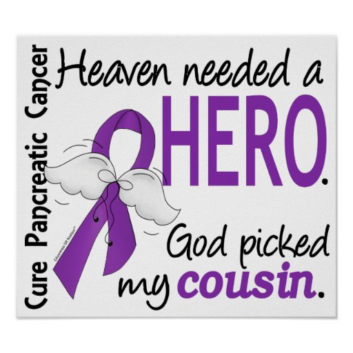Heaven Needed Hero Cousin Pancreatic Cancer Print
