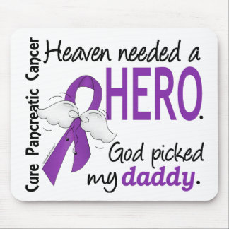 Heaven Needed Hero Daddy Pancreatic Cancer Mouse Pad