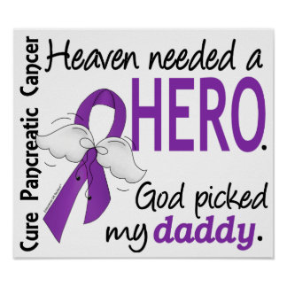 Heaven Needed Hero Daddy Pancreatic Cancer Poster