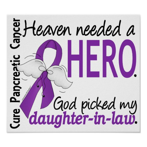 Heaven Needed Hero Daughter-In-Law Pancreatic Canc Posters