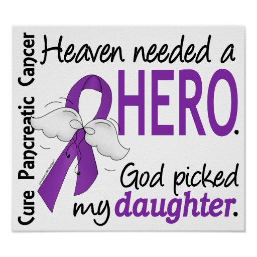 Heaven Needed Hero Daughter Pancreatic Cancer Poster