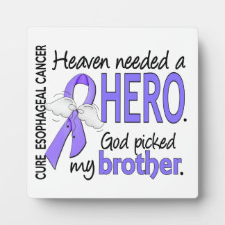 Heaven Needed Hero Esophageal Cancer Brother Photo Plaques