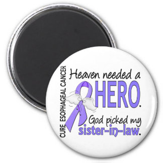 Heaven Needed Hero Esophageal Cancer Sister-In-Law 2 Inch Round Magnet