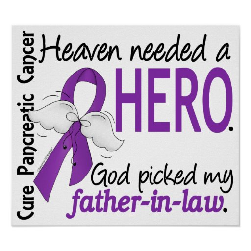 Heaven Needed Hero Father-In-Law Pancreatic Cancer Print