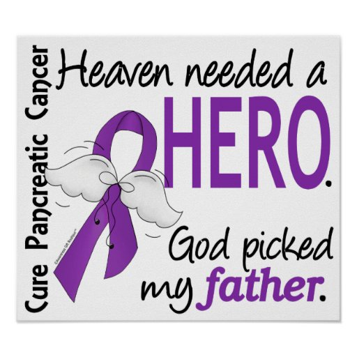 Heaven Needed Hero Father Pancreatic Cancer Posters