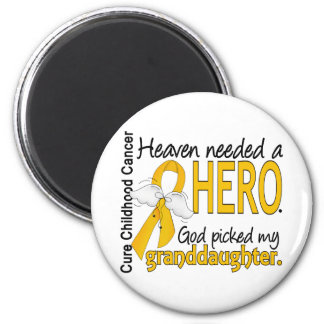 Heaven Needed Hero Granddaughter Childhood Cancer 6 Cm Round Magnet