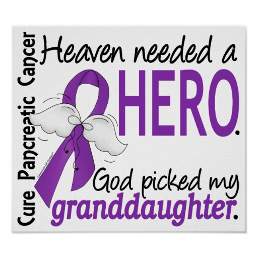 Heaven Needed Hero Granddaughter Pancreatic Cancer Poster