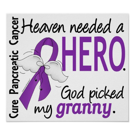 Heaven Needed Hero Granny Pancreatic Cancer Posters