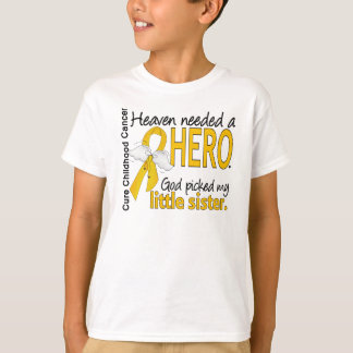 Heaven Needed Hero Little Sister Childhood Cancer T-Shirt