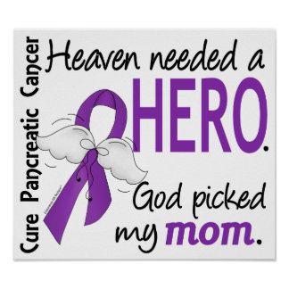 Heaven Needed Hero Mom Pancreatic Cancer Poster