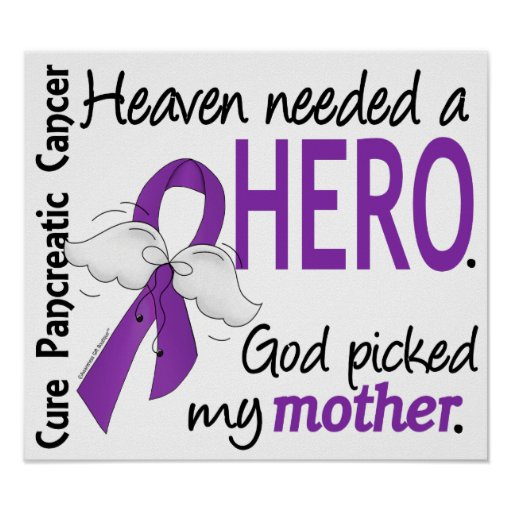 Heaven Needed Hero Mother Pancreatic Cancer Poster