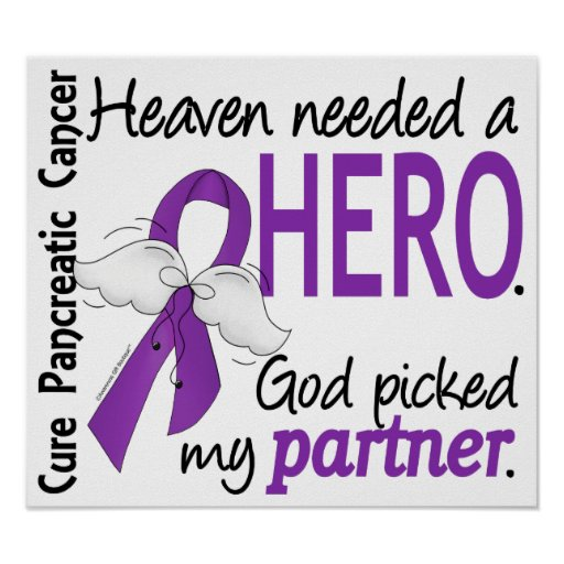 Heaven Needed Hero Partner Pancreatic Cancer Posters