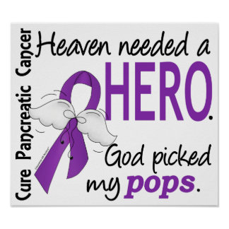 Heaven Needed Hero Pops Pancreatic Cancer Poster