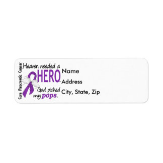 Heaven Needed Hero Pops Pancreatic Cancer Return Address Label