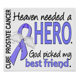 Heaven Needed Hero Prostate Cancer Best Friend Poster
