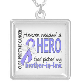 Heaven Needed Hero Prostate Cancer Brother-In-Law Square Pendant Necklace
