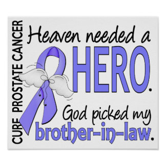 Heaven Needed Hero Prostate Cancer Brother-In-Law Poster