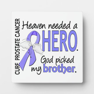 Heaven Needed Hero Prostate Cancer Brother Photo Plaque