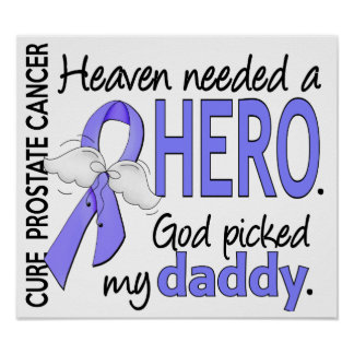 Heaven Needed Hero Prostate Cancer Daddy Poster