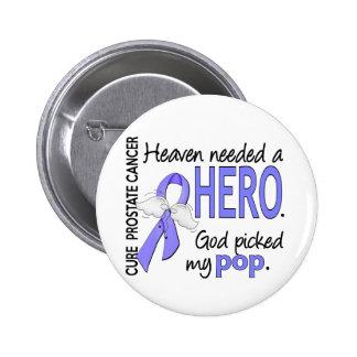 Heaven Needed Hero Prostate Cancer Pop 6 Cm Round Badge