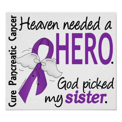 Heaven Needed Hero Sister Pancreatic Cancer Posters