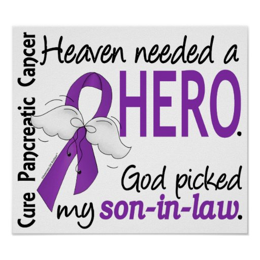 Heaven Needed Hero Son-In-Law Pancreatic Cancer Print