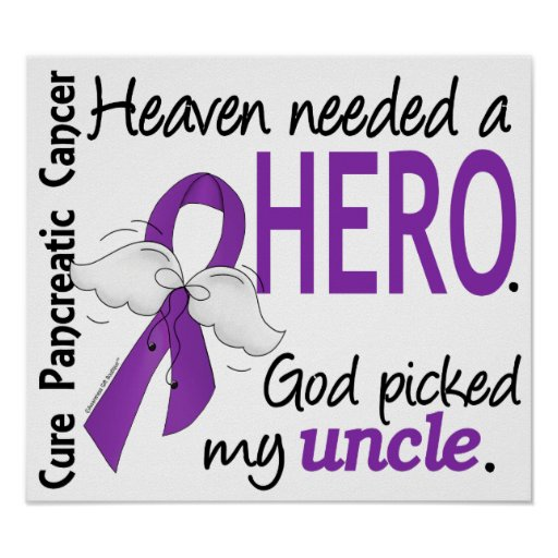 Heaven Needed Hero Uncle Pancreatic Cancer Posters