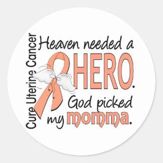 Heaven Needed Hero Uterine Cancer Momma Round Sticker