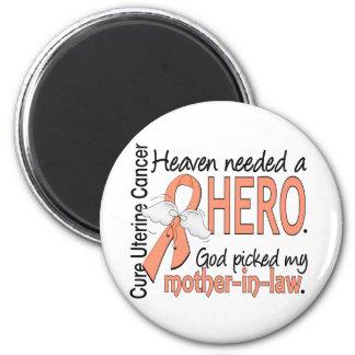 Heaven Needed Hero Uterine Cancer Mother-In-Law Fridge Magnets