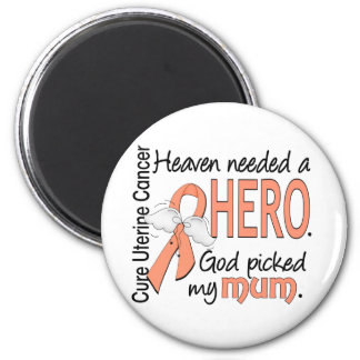 Heaven Needed Hero Uterine Cancer Mum 2 Inch Round Magnet