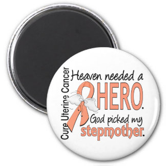 Heaven Needed Hero Uterine Cancer Stepmother Refrigerator Magnets