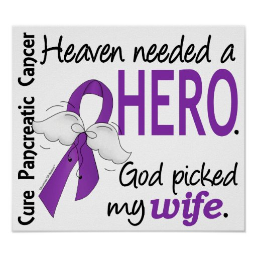 Heaven Needed Hero Wife Pancreatic Cancer Posters