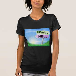 Heaven or hell sign concept t shirts