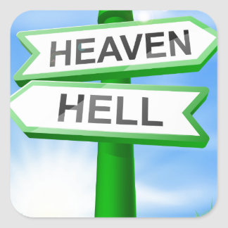 Heaven or Hell sign in field Square Sticker