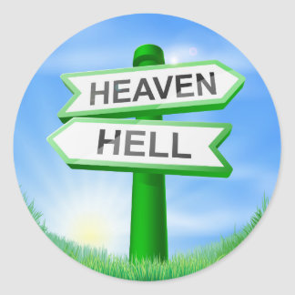 Heaven or Hell sign in field Round Stickers