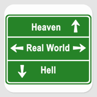 Heaven, real world or hell square sticker
