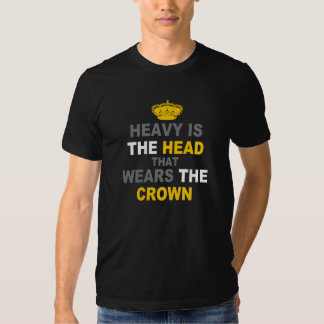 Heavy Is The Crown T-shirt