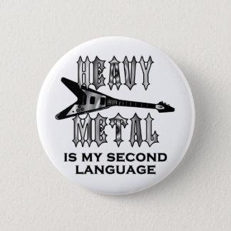 Heavy Metal  is my second language Round 6 Cm Round Badge